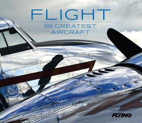 Flight By Phelps, Mark/ Editors of Flying Magazine (COR)